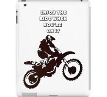 Enjoy The Ride While You're On It iPad Case/Skin