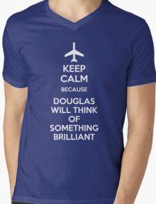 Keep Calm because Douglas Will Think Of Something Brilliant Mens V-Neck T-Shirt