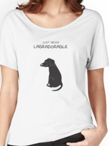Black Lab Being Labradorable  Women's Relaxed Fit T-Shirt
