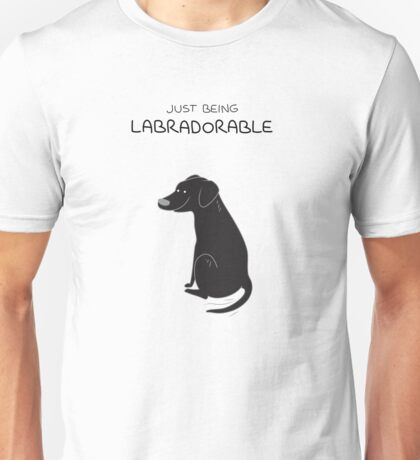 Black Lab Being Labradorable  Unisex T-Shirt