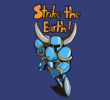 Strike the Earth! Shovel Knight Unisex T-Shirt
