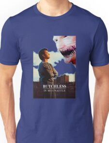Butchless In Moonattle Unisex T-Shirt