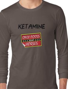 Ketamine - Only Fools and Horses Long Sleeve T-Shirt