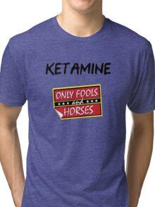 Ketamine - Only Fools and Horses Tri-blend T-Shirt
