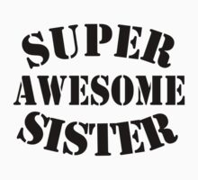 Super Awesome Sister Baby Tee