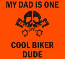 My Dad Is One Cool Biker Dude Kids Clothes