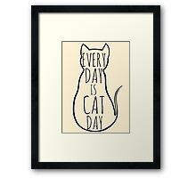 every day is cat day Framed Print