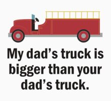 My Dad's Truck Is Bigger One Piece - Short Sleeve