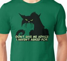 Don't Give Me Advice Angry Cat Saying Unisex T-Shirt