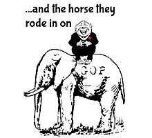 Republicans...And the Horse They Rode in On Photographic Print