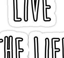 I will live the life I choose Sticker