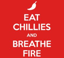 Eat Chillies and Breathe Fire by Fazackerberry