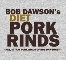 Bob Dawson's Diet Pork Rinds by pinballmap13