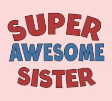 Super Awesome Sister One Piece - Long Sleeve