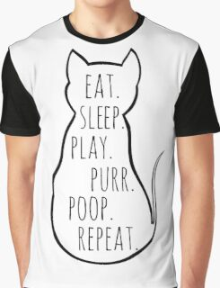 eat sleep play purr poop repeat Graphic T-Shirt