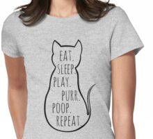 eat sleep play purr poop repeat Womens Fitted T-Shirt