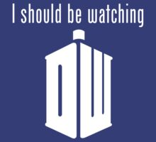 I should be watching Doctor Who by Margaret Wickless