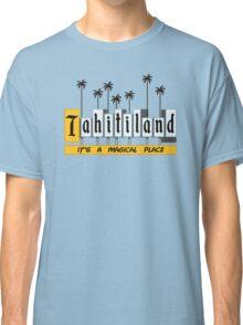 Tahiti-land Classic T-Shirt
