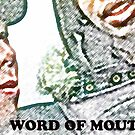 Word Of Mouth by photographist