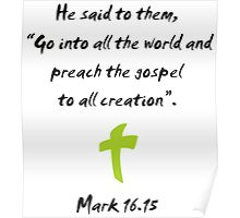 Go Into the World and Preach the Gospel to All Creation Poster