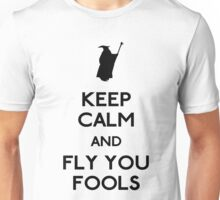 Keep calm you fools Unisex T-Shirt