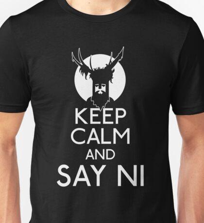 Keep calm and say ni Unisex T-Shirt