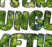 it's like a Jungle Sometimes Sticker Digital Art Sticker