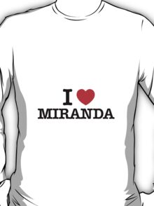 I Love MIRANDA T-Shirt