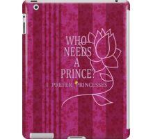 I Prefer Princesses iPad Case/Skin