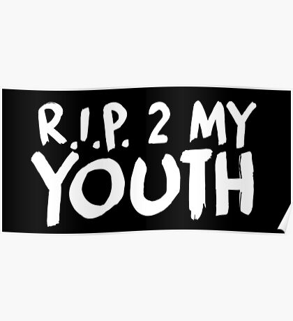 R.I.P. 2 My Youth Poster
