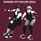 Murder City Roller Girls on Dark by MCRollerGirls