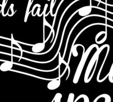 When words fail music speaks-Black and white Sticker