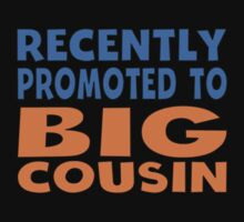 Recently Promoted To Big Cousin Kids Tee