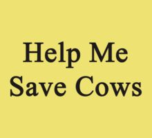 Help Me Save Cows One Piece - Short Sleeve