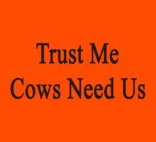 Trust Me Cows Need Us Kids Tee