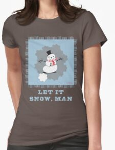 Let It Snow, Man Womens Fitted T-Shirt