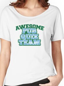 AWESOME Pub Quiz TEAM Women's Relaxed Fit T-Shirt