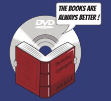The Books are Always Better! by weRsNs