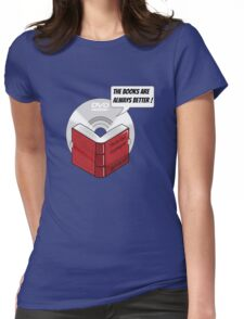 The Books are Always Better! Womens Fitted T-Shirt