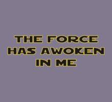 The Force Has Awoken In Me Kids Tee