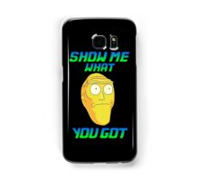 SHOW ME WHAT YOU GOT Samsung Galaxy Case/Skin