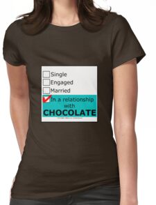 In A Relationship With Chocolate Womens Fitted T-Shirt