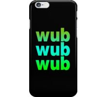 WUB WUB WUB iPhone Case/Skin