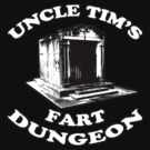 Uncle Tim's Fart Dungeon by RoughBacon