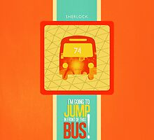 Sherlock: I'm Going to Jump in Front of That Bus! by glower