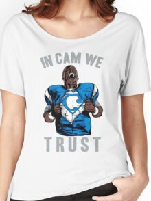 In Cam We Trust - Man of Steel Women's Relaxed Fit T-Shirt