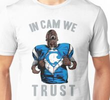 In Cam We Trust - Man of Steel Unisex T-Shirt