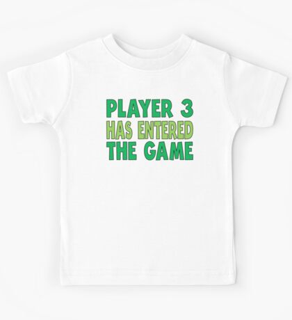 Player 3 Has Entered The Game Kids Tee