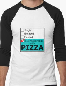 In A Relationship With Pizza Men's Baseball ¾ T-Shirt