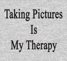 Taking Pictures Is My Therapy Kids Tee